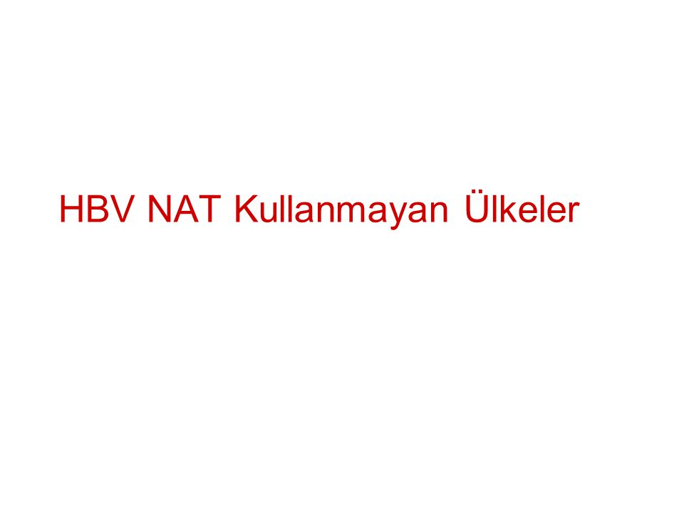 HBV NAT Kullanmayan Ülkeler
