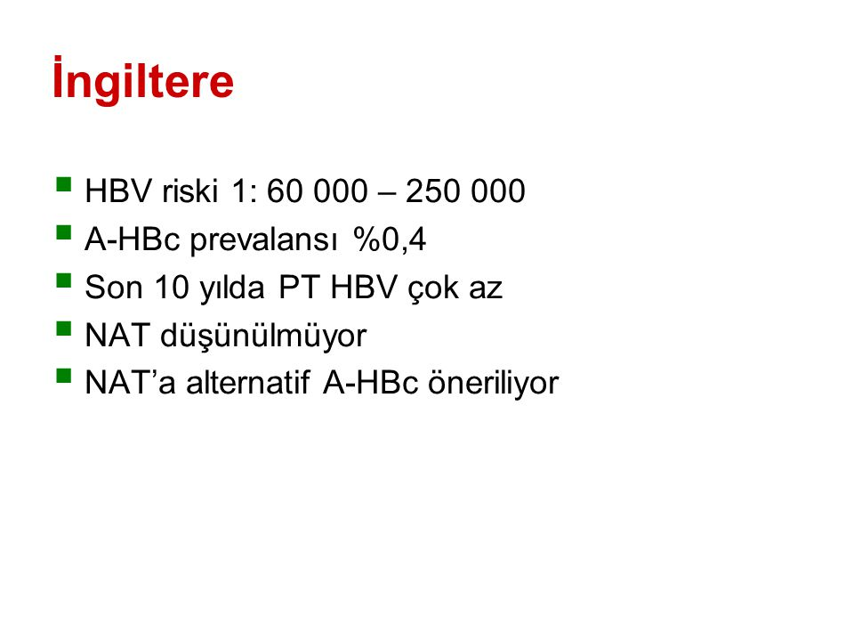 İngiltere HBV riski 1: 60 000 – 250 000 A-HBc prevalansı %0,4
