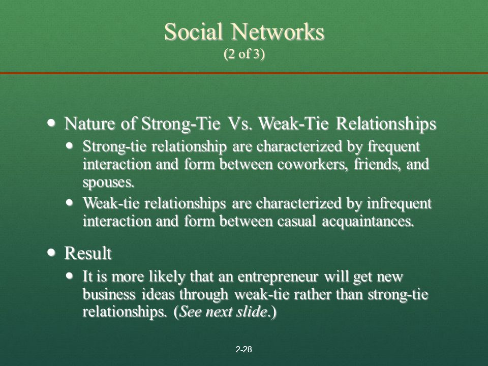 Social Networks (2 of 3) Nature of Strong-Tie Vs. Weak-Tie Relationships.