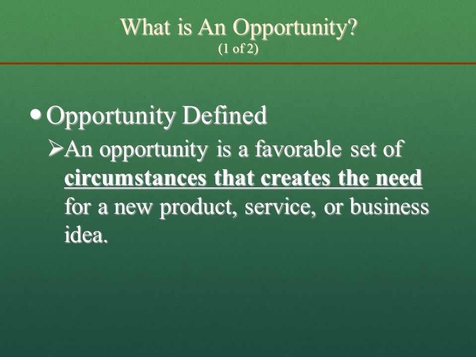 What is An Opportunity (1 of 2)