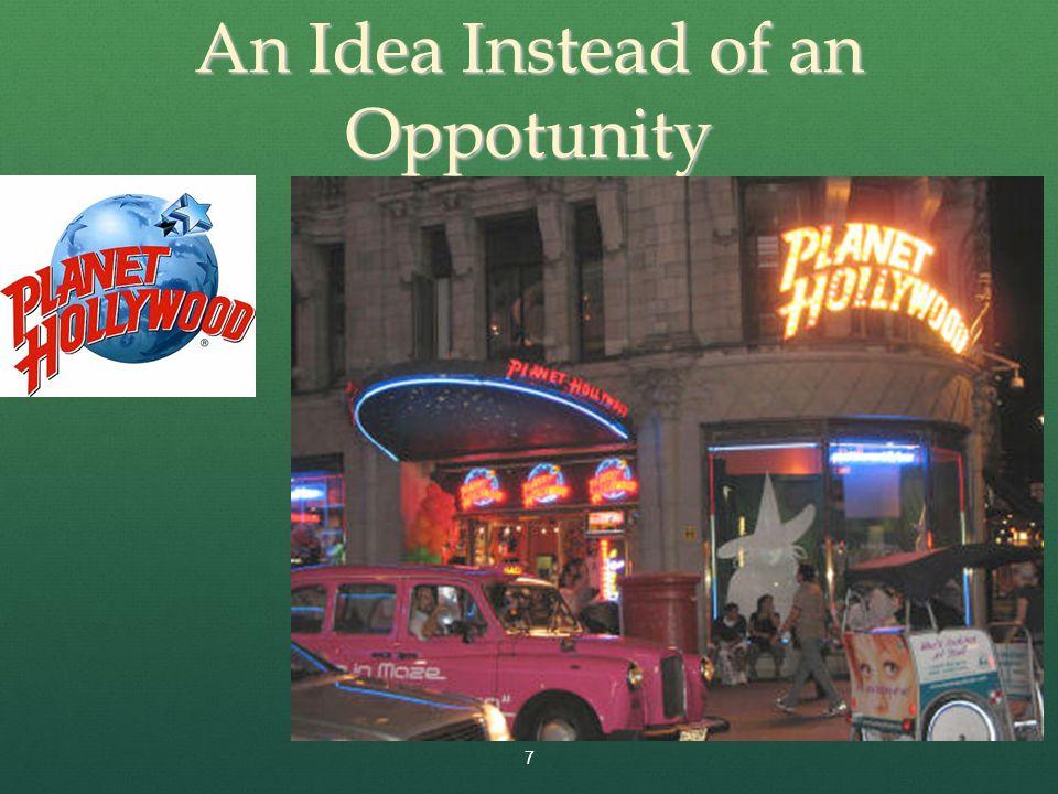 An Idea Instead of an Oppotunity