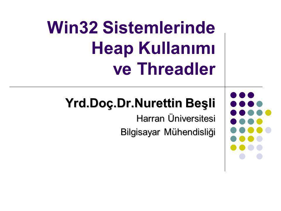 Win32 Sistemlerinde Heap Kullanımı ve Threadler