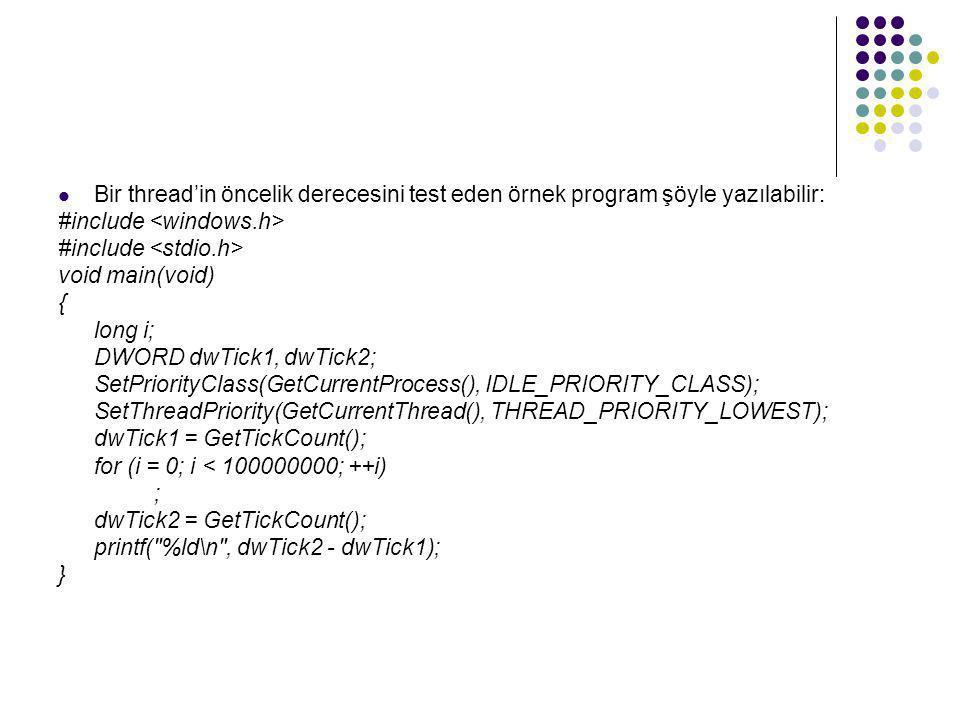 Bir thread'in öncelik derecesini test eden örnek program şöyle yazılabilir:
