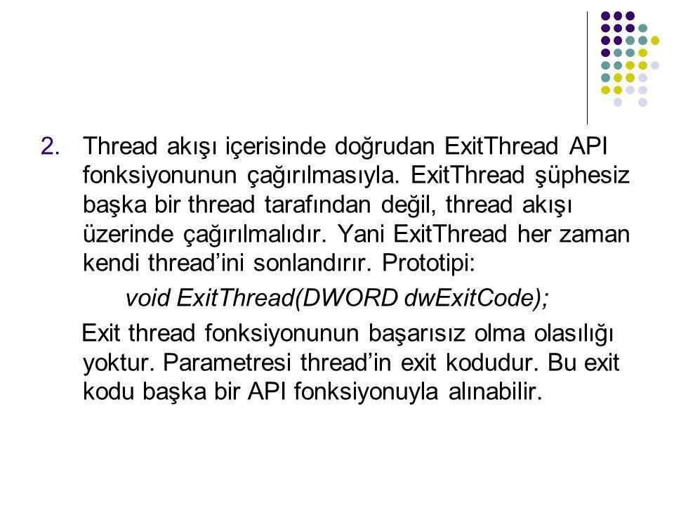 void ExitThread(DWORD dwExitCode);