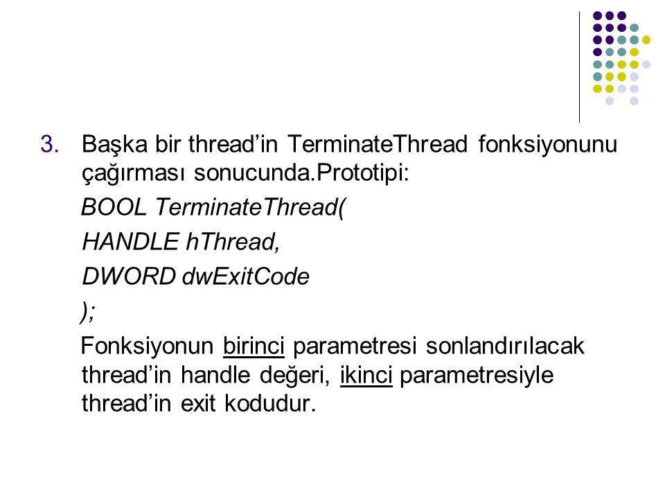 Başka bir thread'in TerminateThread fonksiyonunu çağırması sonucunda