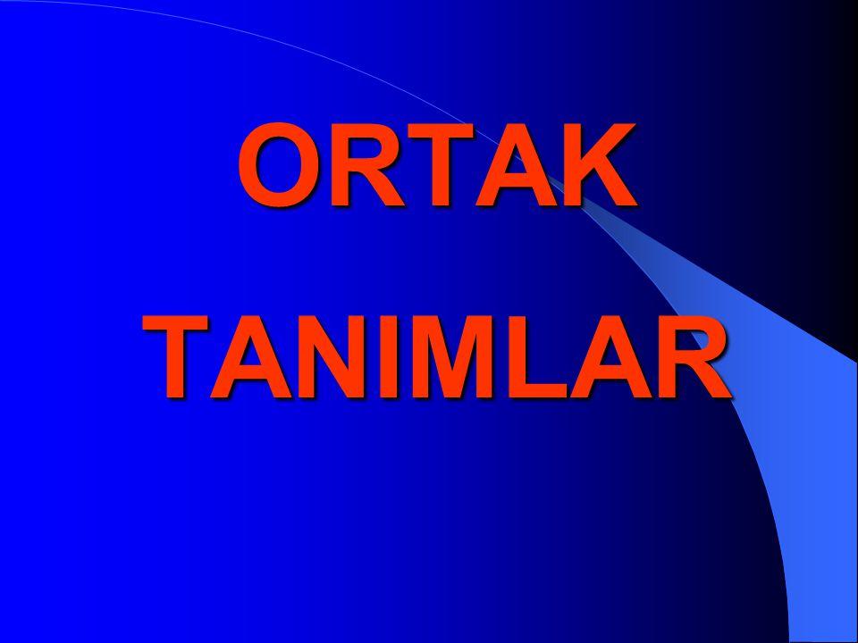 ORTAK TANIMLAR