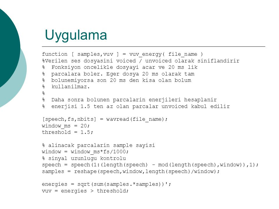 Uygulama function [ samples,vuv ] = vuv_energy( file_name )