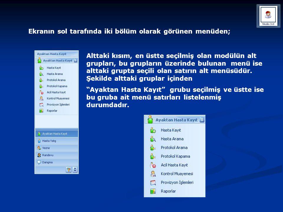 Ekranın sol tarafında iki bölüm olarak görünen menüden;