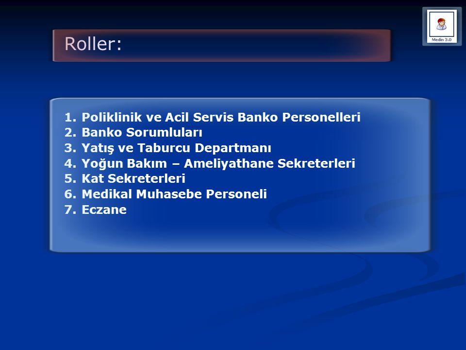 Roller: Poliklinik ve Acil Servis Banko Personelleri Banko Sorumluları