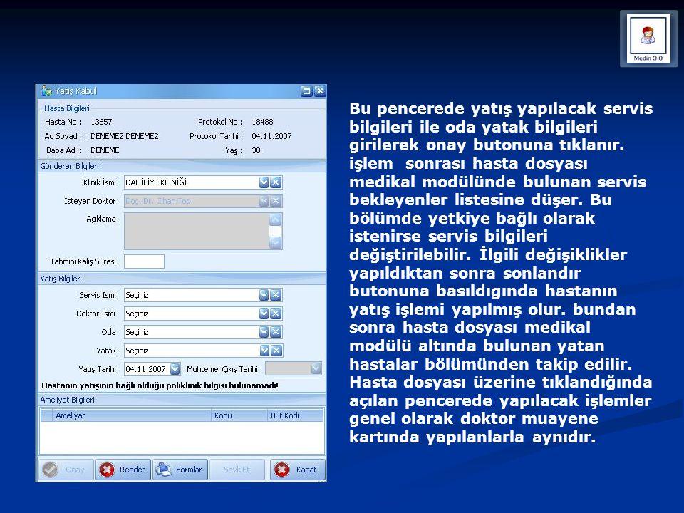 Bu pencerede yatış yapılacak servis bilgileri ile oda yatak bilgileri girilerek onay butonuna tıklanır.