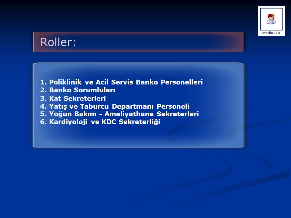 Roller: 1. Poliklinik ve Acil Servis Banko Personelleri