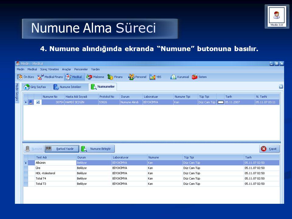 Numune Alma Süreci 4. Numune alındığında ekranda Numune butonuna basılır.