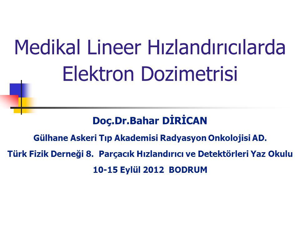 Medikal Lineer Hızlandırıcılarda Elektron Dozimetrisi