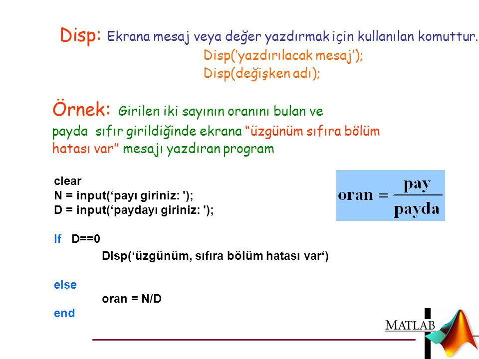 Disp: Ekrana mesaj veya değer yazdırmak için kullanılan komuttur.