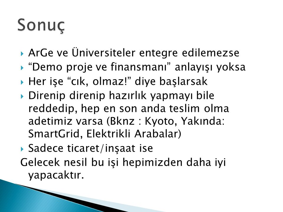 Sonuç ArGe ve Üniversiteler entegre edilemezse