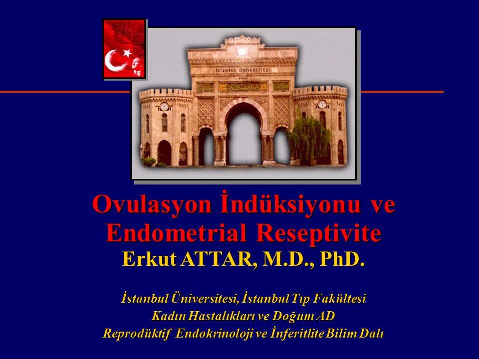 Ovulasyon İndüksiyonu ve Endometrial Reseptivite