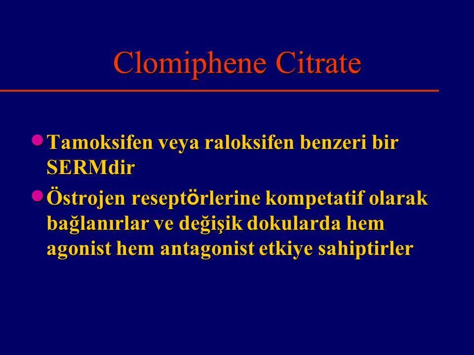 Clomiphene Citrate Tamoksifen veya raloksifen benzeri bir SERMdir