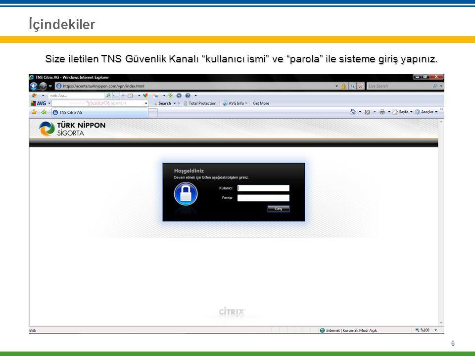 İçindekiler Size iletilen TNS Güvenlik Kanalı kullanıcı ismi ve parola ile sisteme giriş yapınız.