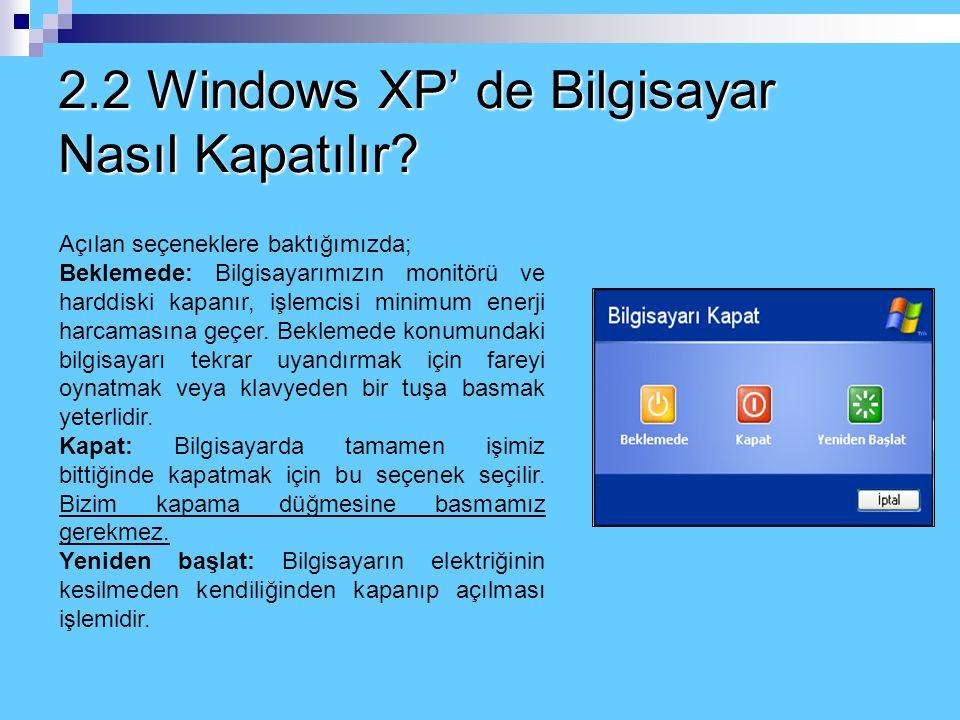 2.2 Windows XP' de Bilgisayar Nasıl Kapatılır
