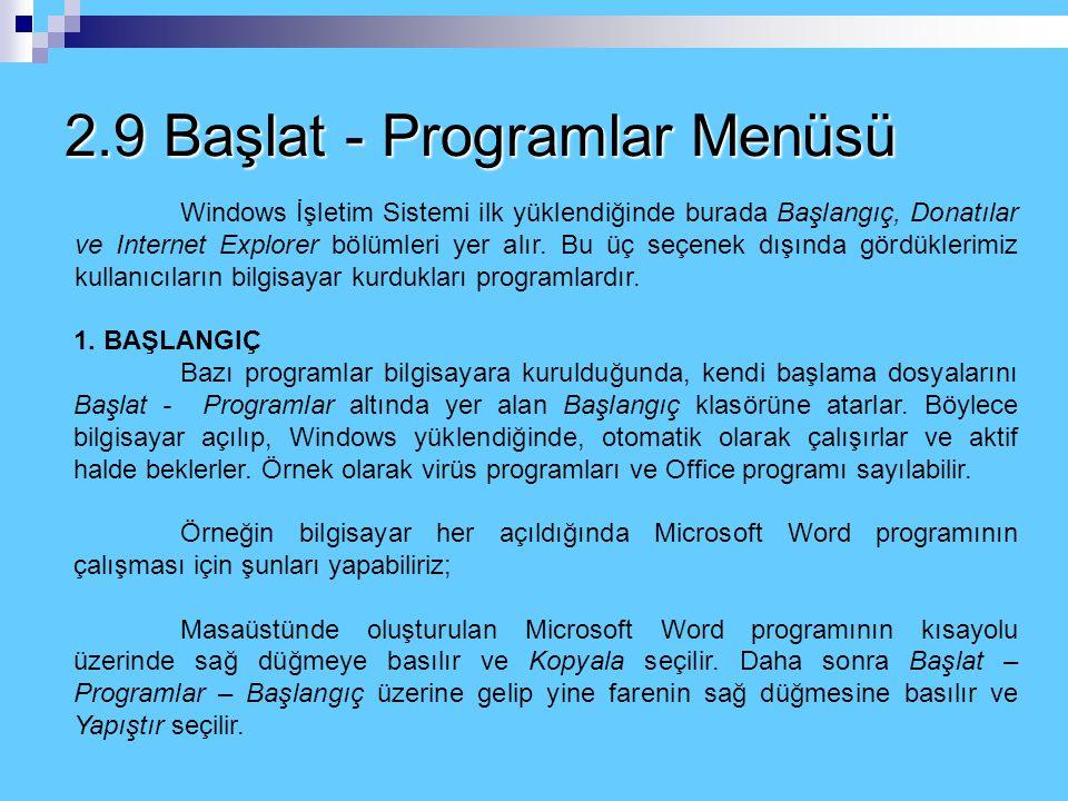 2.9 Başlat - Programlar Menüsü