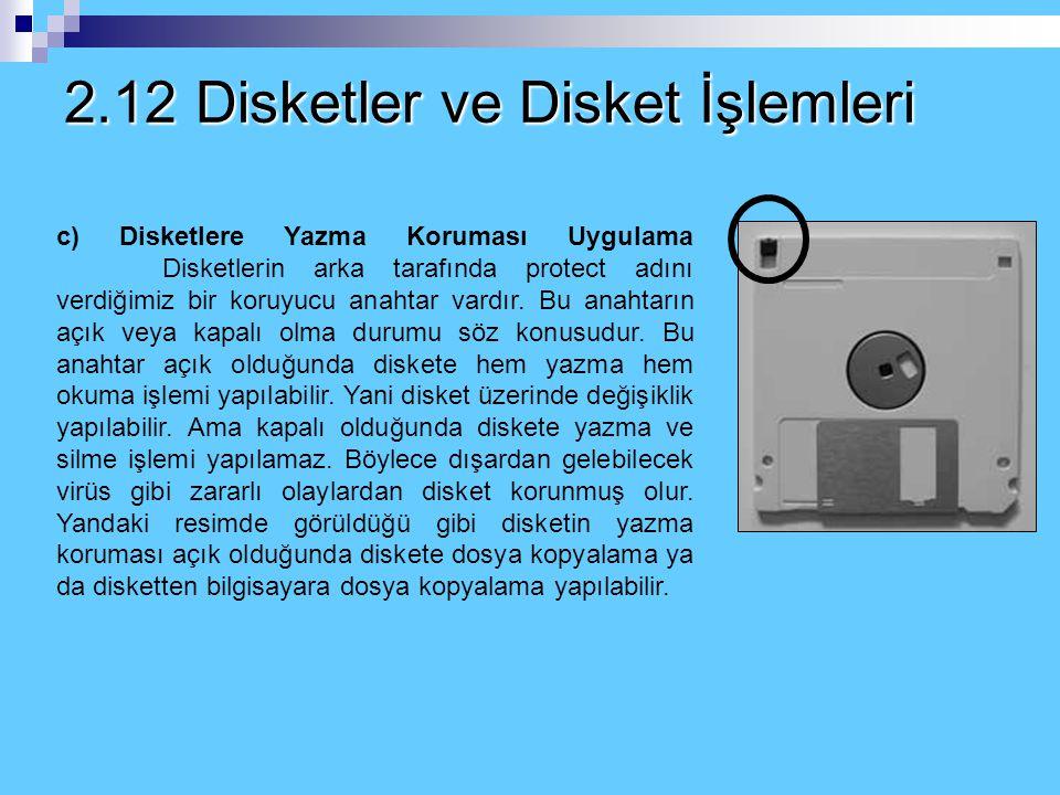 2.12 Disketler ve Disket İşlemleri