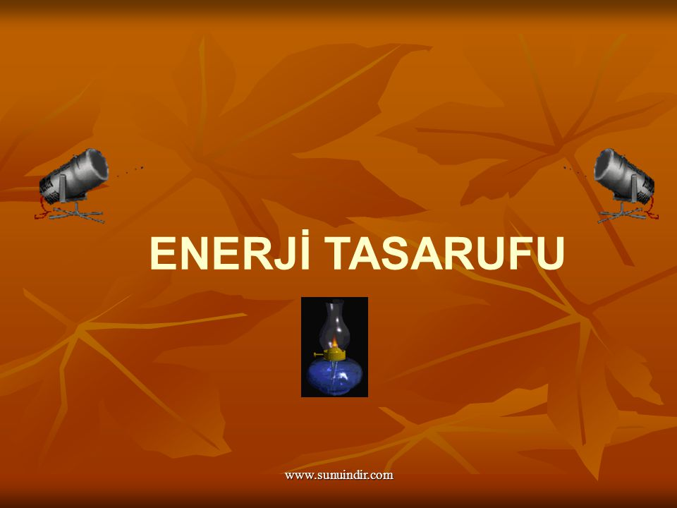 ENERJİ TASARUFU www.sunuindir.com