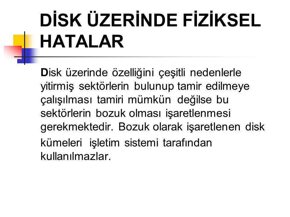 DİSK ÜZERİNDE FİZİKSEL HATALAR