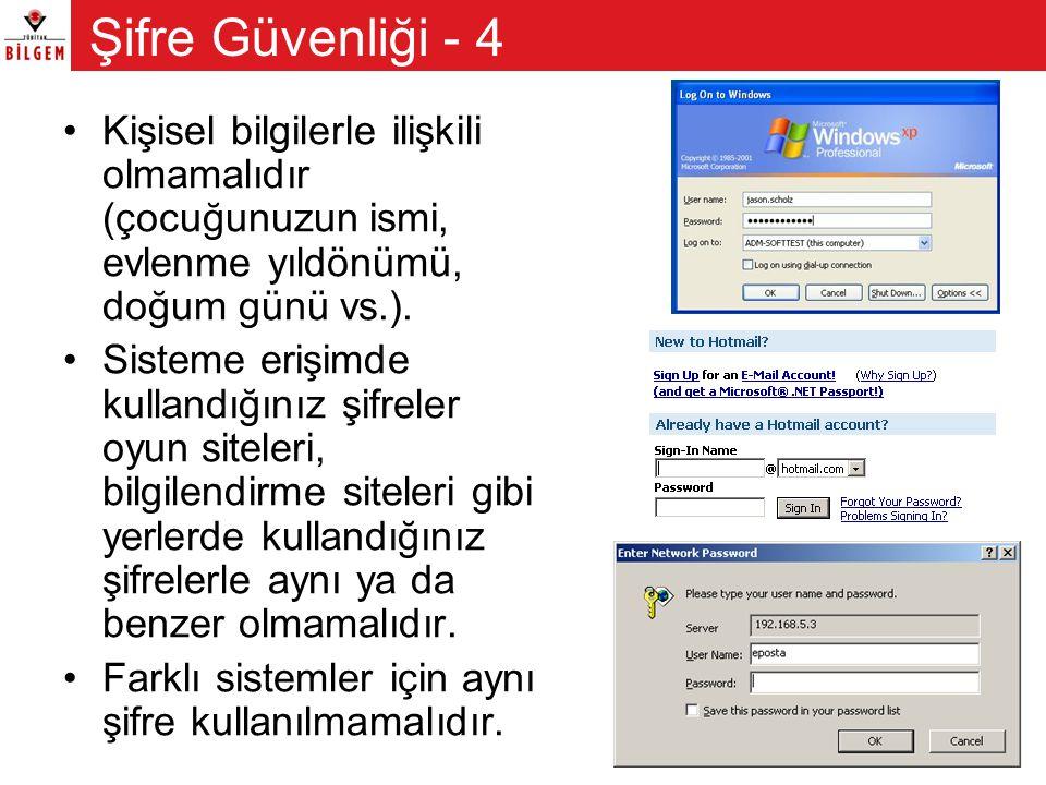 Şifre Güvenliği - 4 Kişisel bilgilerle ilişkili olmamalıdır (çocuğunuzun ismi, evlenme yıldönümü, doğum günü vs.).