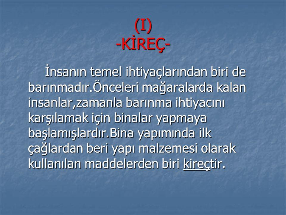 (I) -KİREÇ-