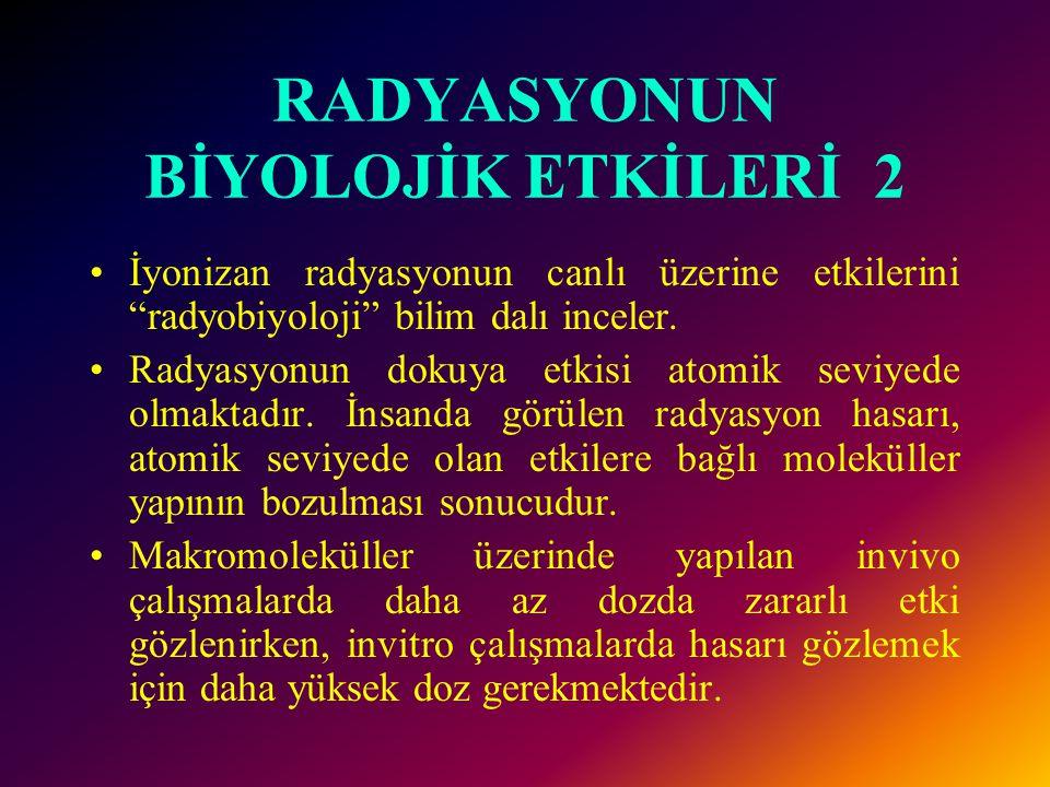 RADYASYONUN BİYOLOJİK ETKİLERİ 2