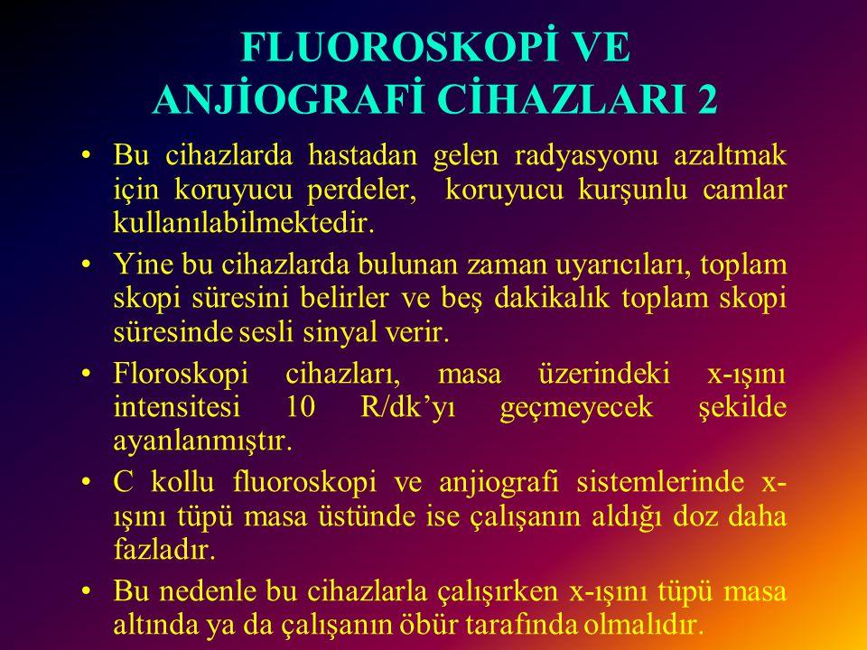 FLUOROSKOPİ VE ANJİOGRAFİ CİHAZLARI 2