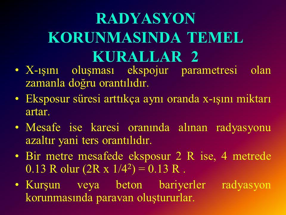 RADYASYON KORUNMASINDA TEMEL KURALLAR 2