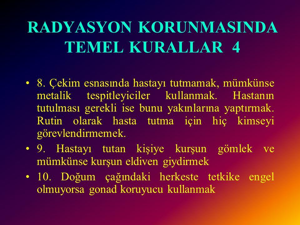 RADYASYON KORUNMASINDA TEMEL KURALLAR 4