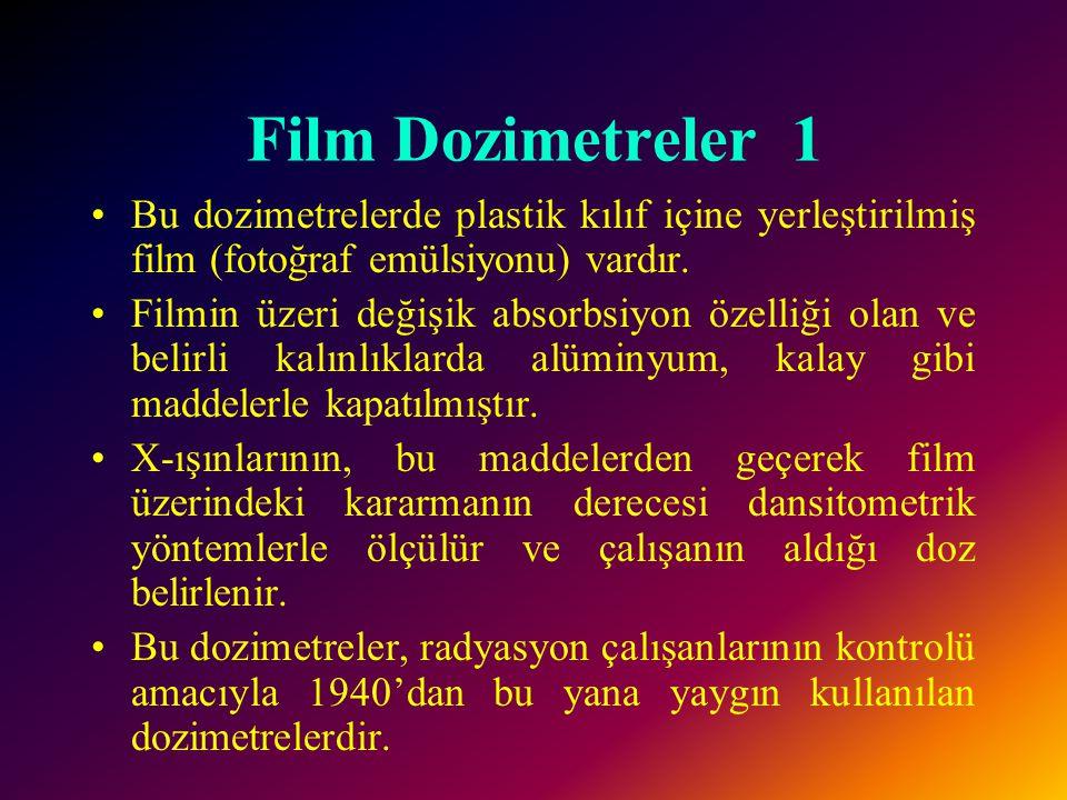 Film Dozimetreler 1 Bu dozimetrelerde plastik kılıf içine yerleştirilmiş film (fotoğraf emülsiyonu) vardır.