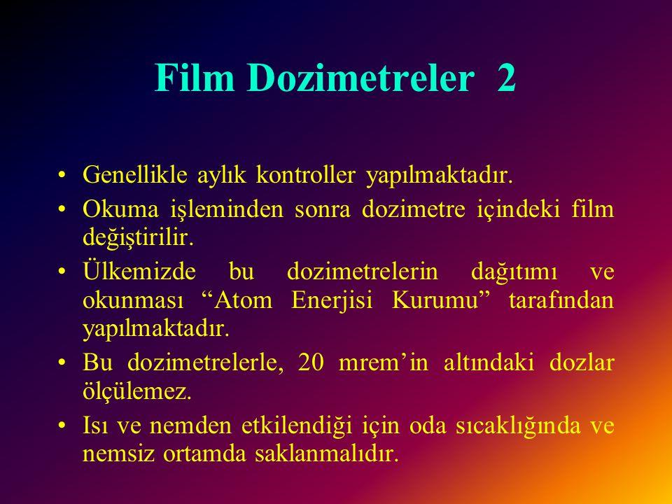 Film Dozimetreler 2 Genellikle aylık kontroller yapılmaktadır.