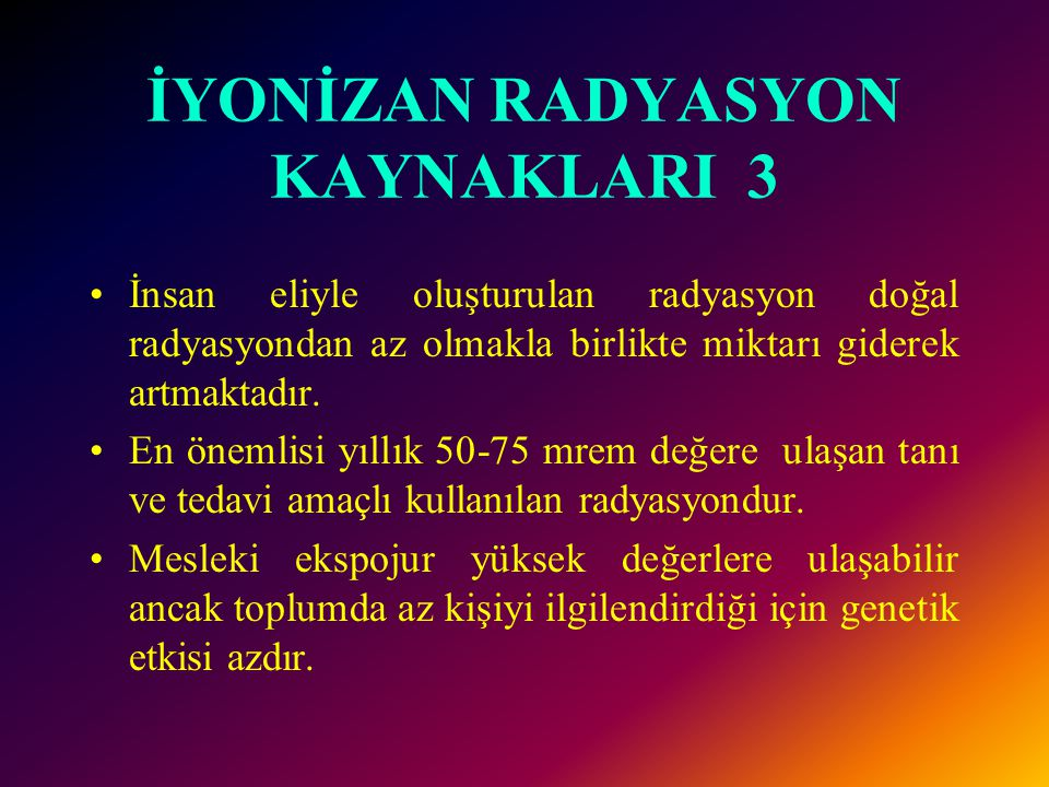 İYONİZAN RADYASYON KAYNAKLARI 3