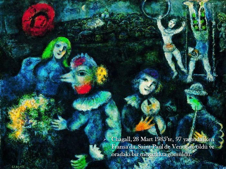 Chagall, 28 Mart 1985'te, 97 yaşında iken Fransa da, Saint-Paul de Vence de öldü ve oradaki bir mezarlıkta gömüldü.