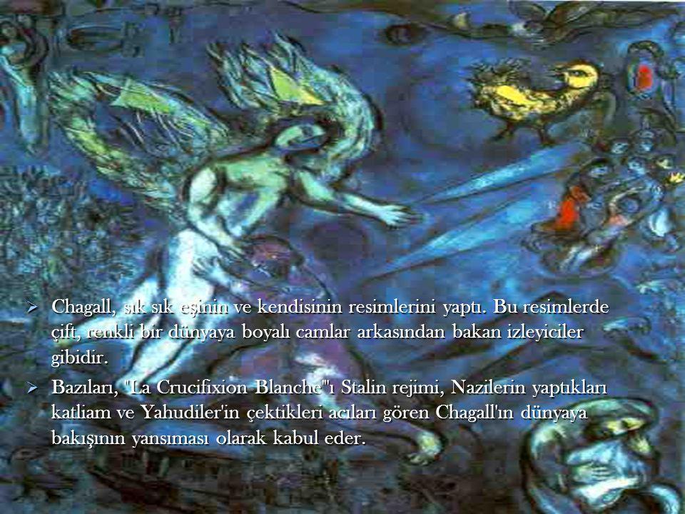 Chagall, sık sık eşinin ve kendisinin resimlerini yaptı