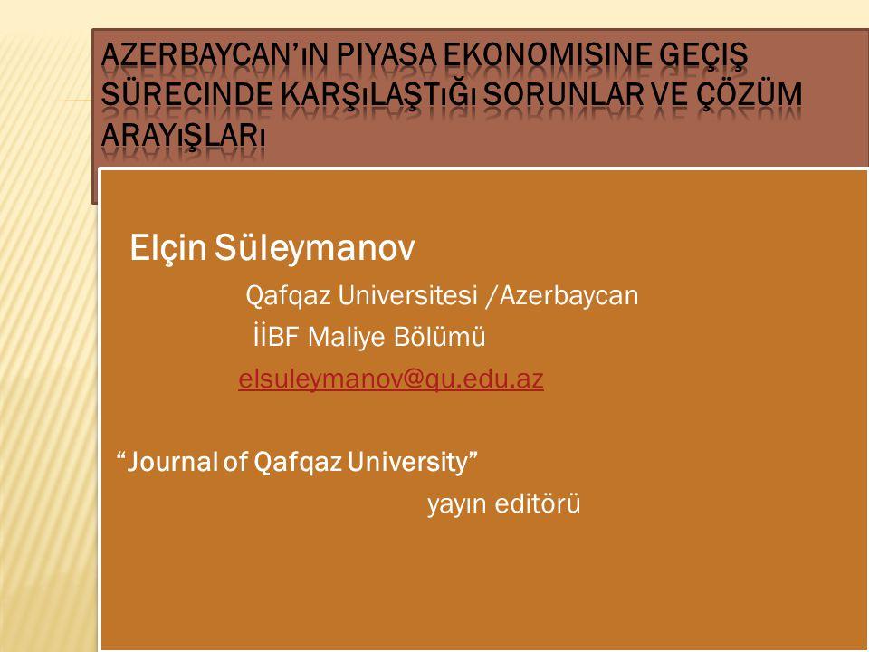 Azerbaycan'ın Piyasa Ekonomisine Geçiş Sürecinde Karşılaştığı Sorunlar Ve Çözüm Arayışları