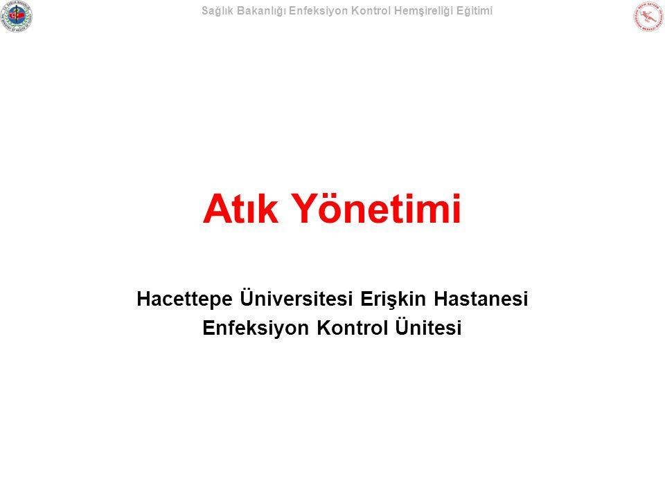 Hacettepe Üniversitesi Erişkin Hastanesi Enfeksiyon Kontrol Ünitesi