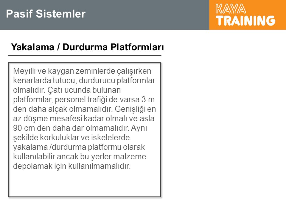 Pasif Sistemler Yakalama / Durdurma Platformları
