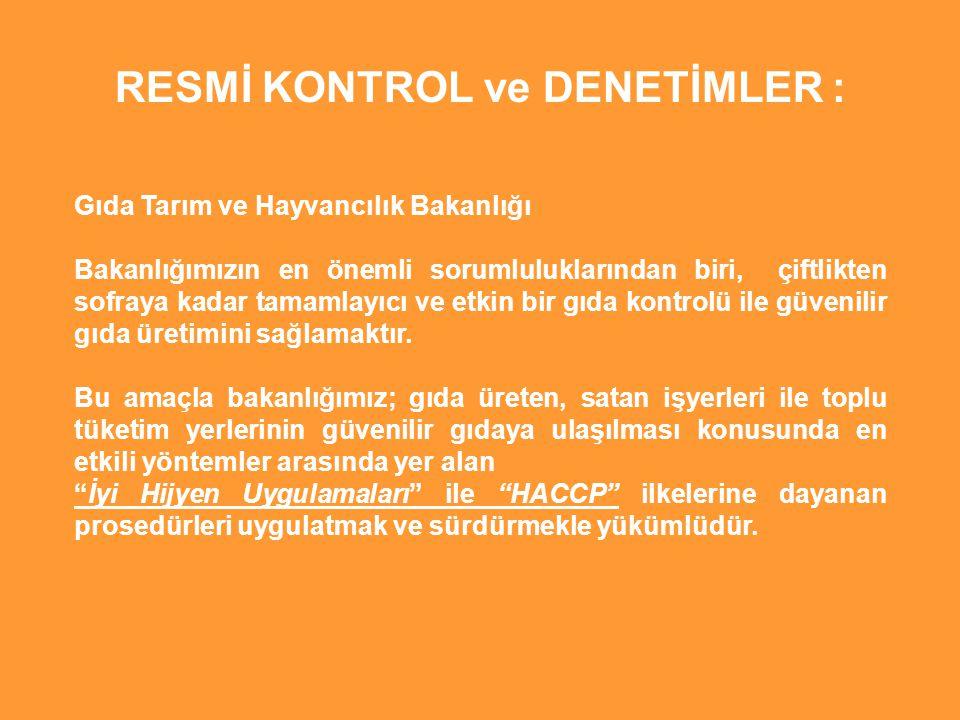 RESMİ KONTROL ve DENETİMLER :