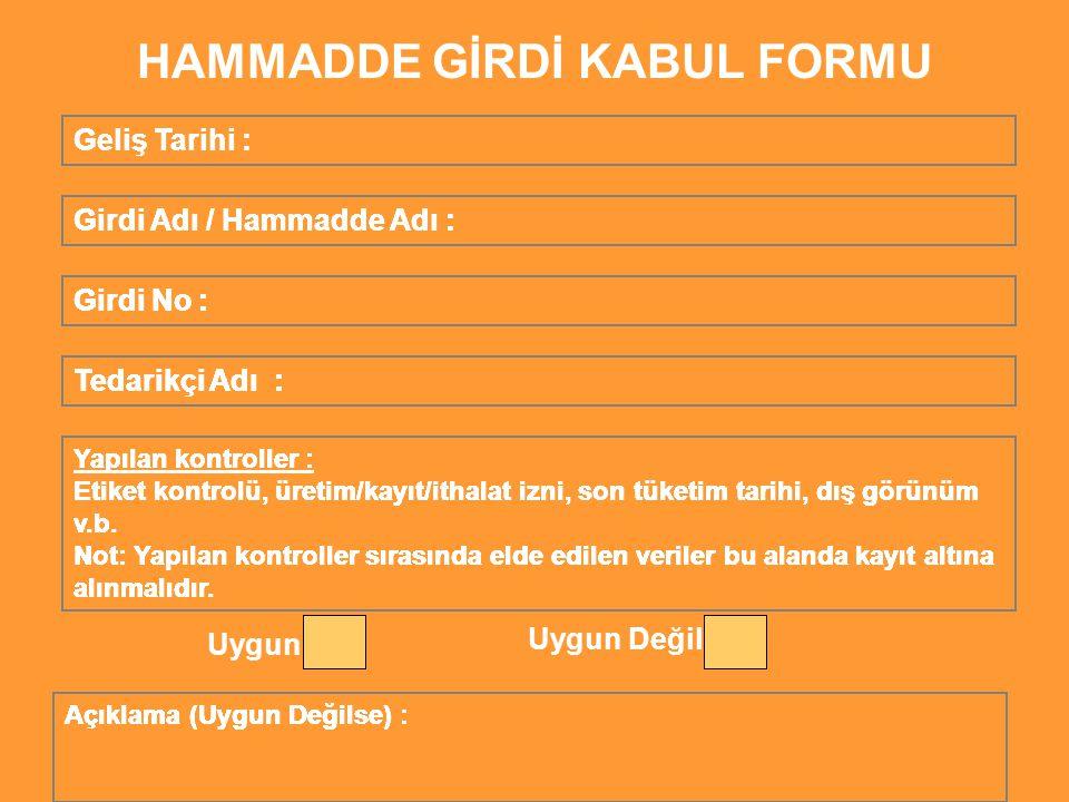 HAMMADDE GİRDİ KABUL FORMU