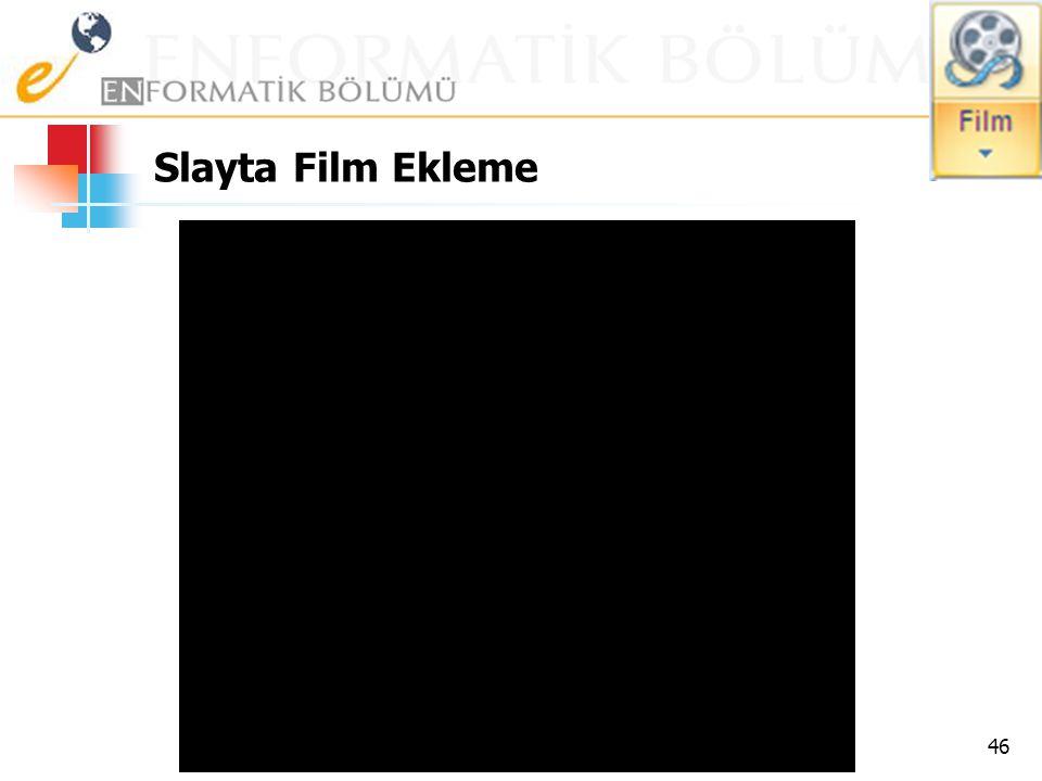 Slayta Film Ekleme