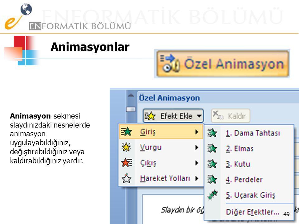 Animasyonlar Animasyon sekmesi slaydınızdaki nesnelerde animasyon uygulayabildiğiniz, değiştirebildiğiniz veya kaldırabildiğiniz yerdir.