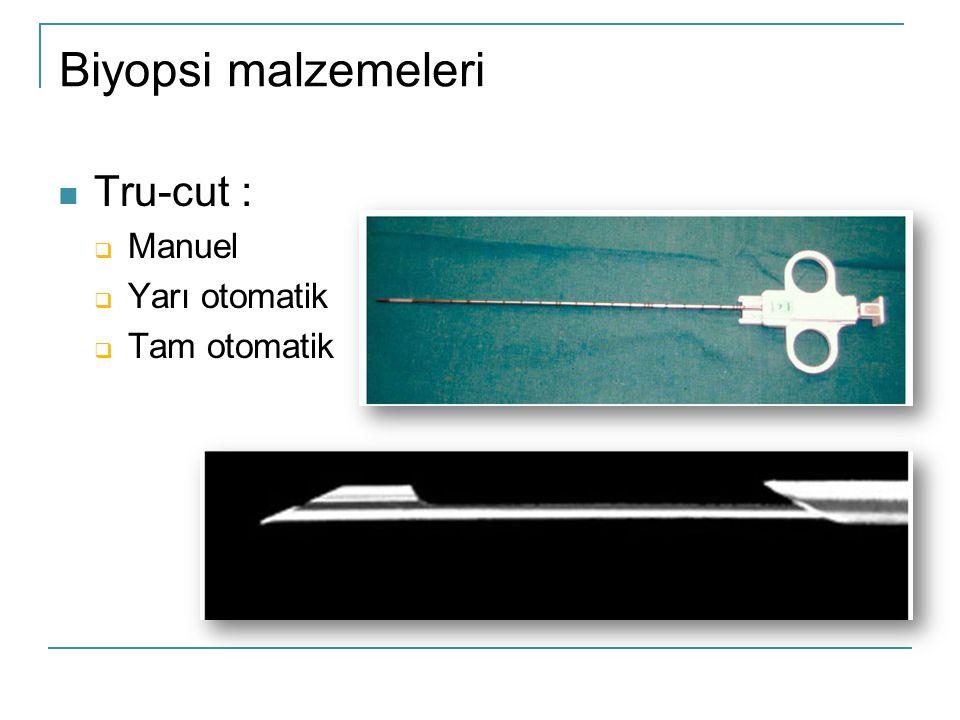 Biyopsi malzemeleri Tru-cut : Manuel Yarı otomatik Tam otomatik