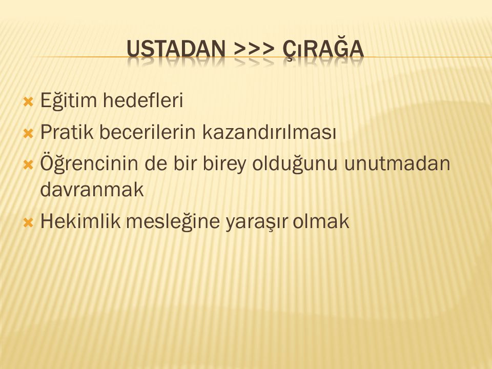Ustadan >>> çırağa