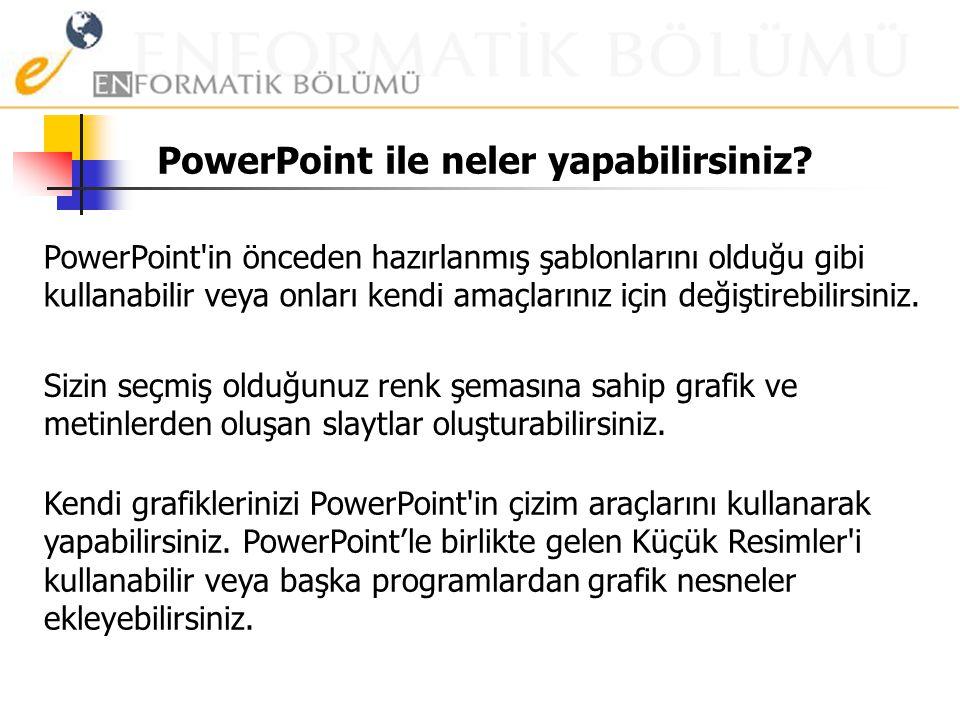 PowerPoint ile neler yapabilirsiniz