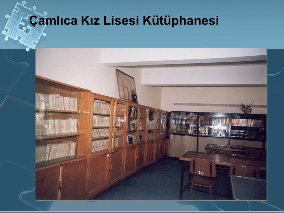 Çamlıca Kız Lisesi Kütüphanesi