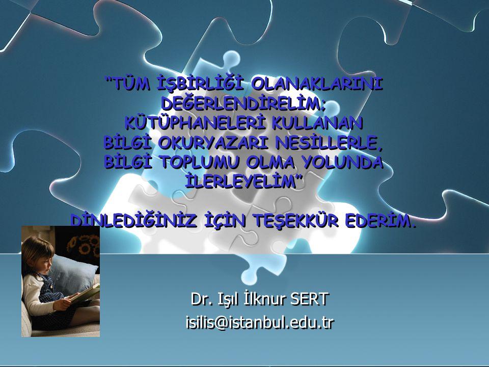 Dr. Işıl İlknur SERT isilis@istanbul.edu.tr